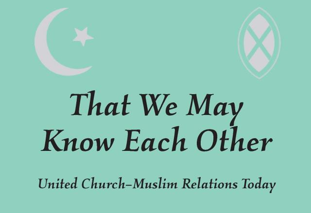Cover of United Church-Muslim study document with the words That We May Know Each Other against a pale green background