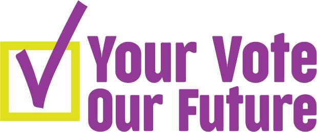 Logo of text saying Your Vote Our Future